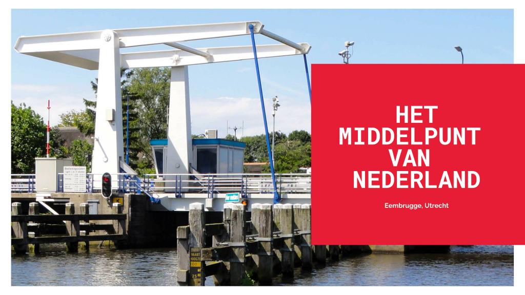 Het middelpunt van de omgeschreven cirkel van Nederland. Dit ligt een halve kilometer ten noordoosten van Eembrugge in de gemeente Baarn.